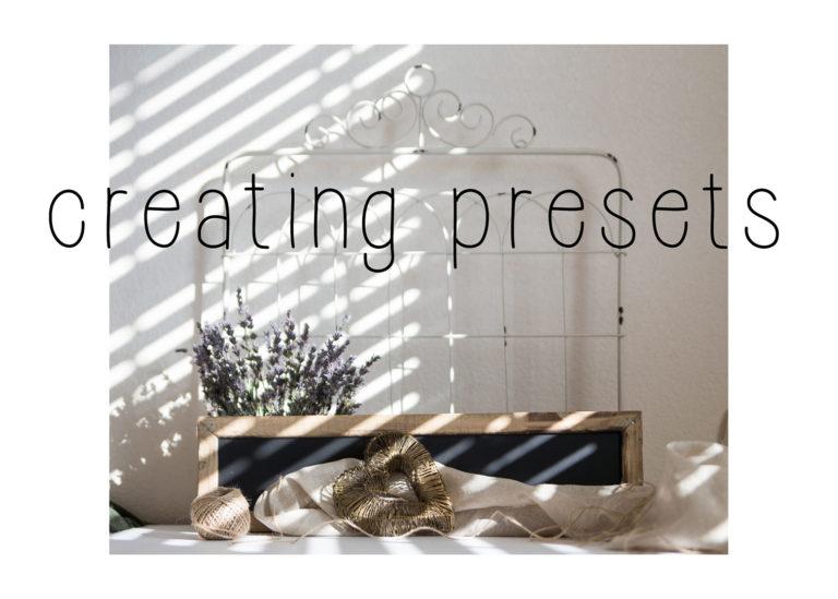 creating presets